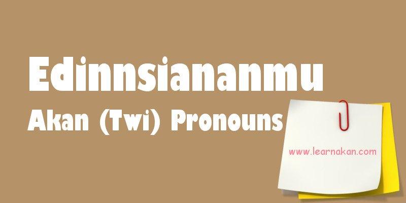 akan pronouns, akan twi pronouns