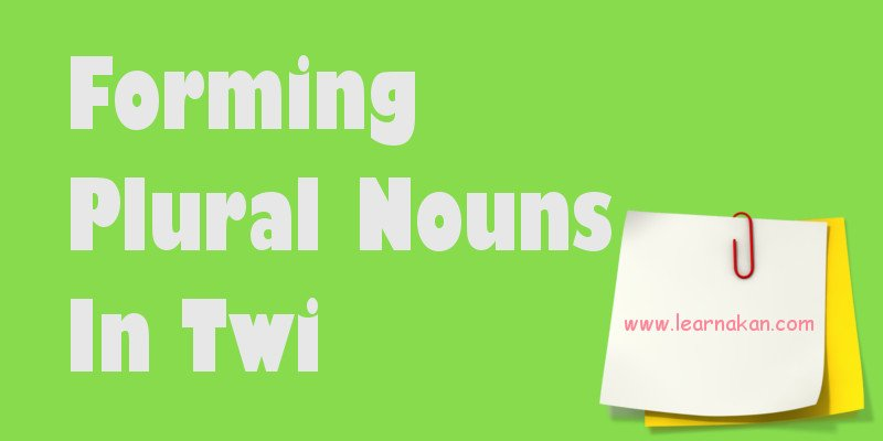 forming plural nouns in twi
