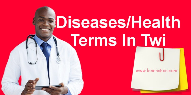 twi names of some diseases