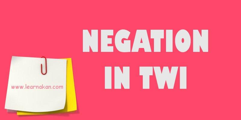 negation in twi