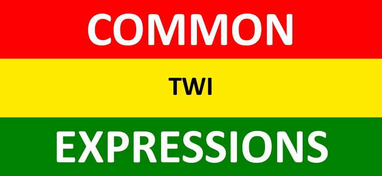 common twi expressions