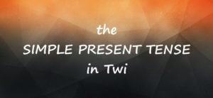 akan twi present tense